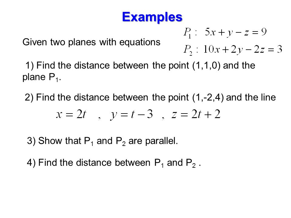 parallel planes equations. given two planes with equations 1) find the distance between point (1, parallel