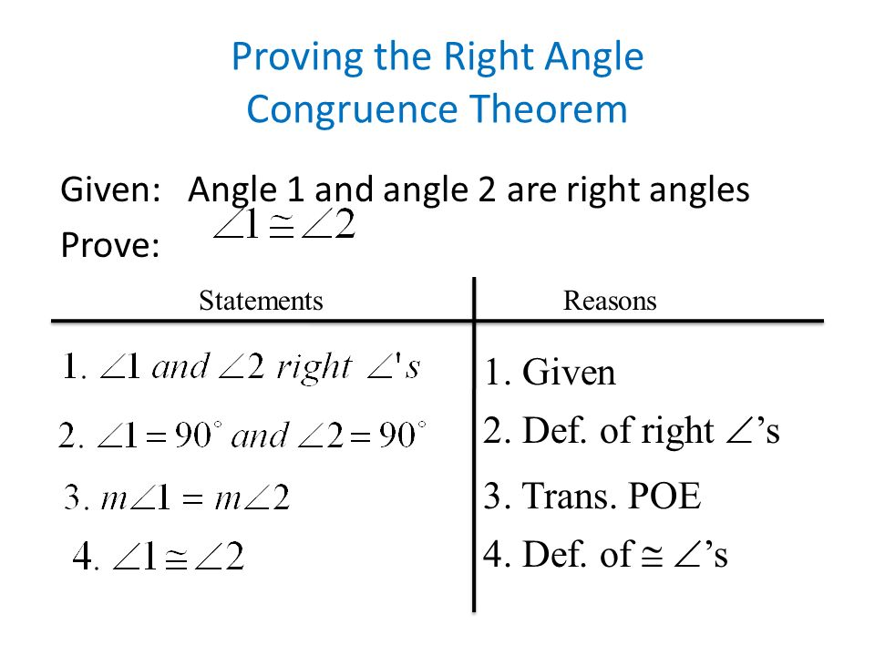 Proving the Right Angle Congruence Theorem Given: Angle 1 and angle 2 are right angles Prove: 1.