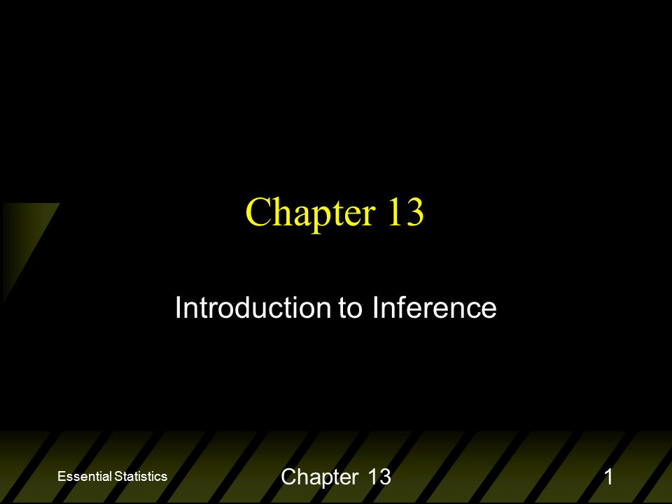 Essential Statistics Chapter 131 Introduction to Inference