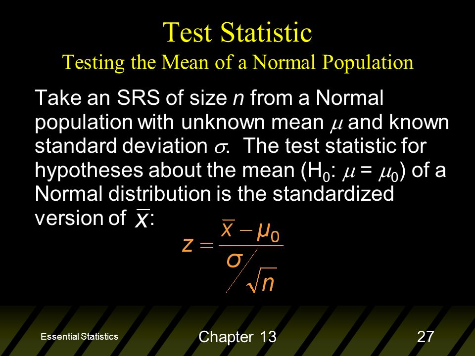 Essential Statistics Chapter 1327 Take an SRS of size n from a Normal population with unknown mean  and known standard deviation .