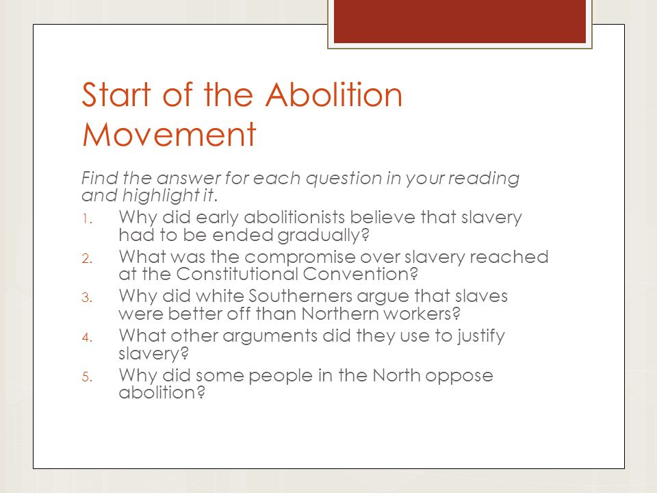 Start of the Abolition Movement Find the answer for each question in your reading and highlight it.