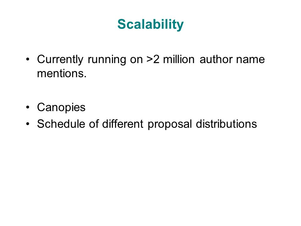 Scalability Currently running on >2 million author name mentions.