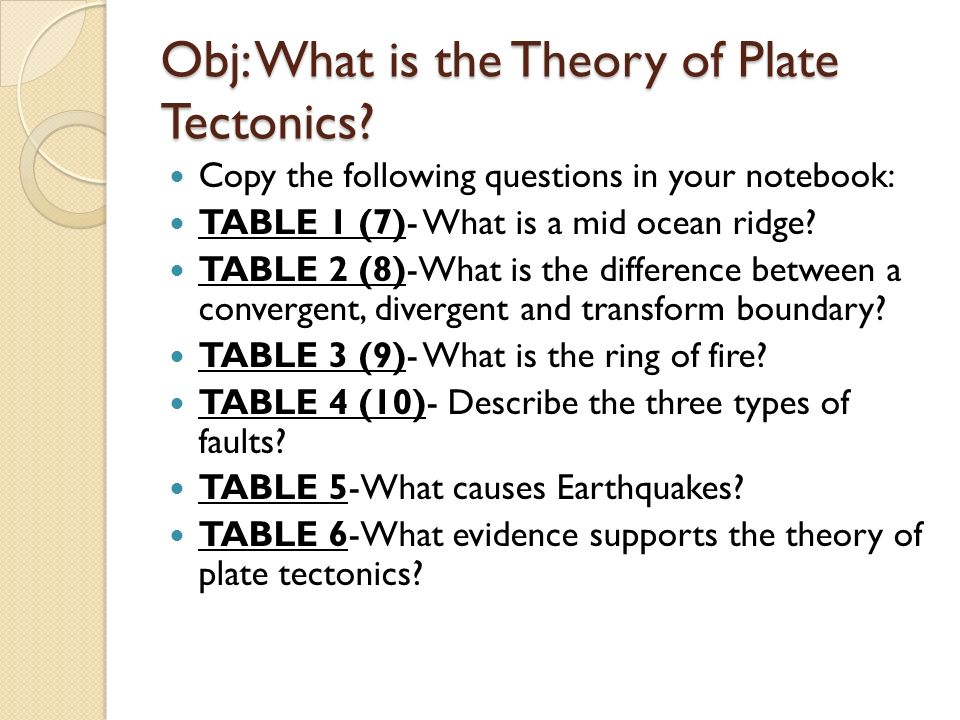 Obj: What is the Theory of Plate Tectonics.