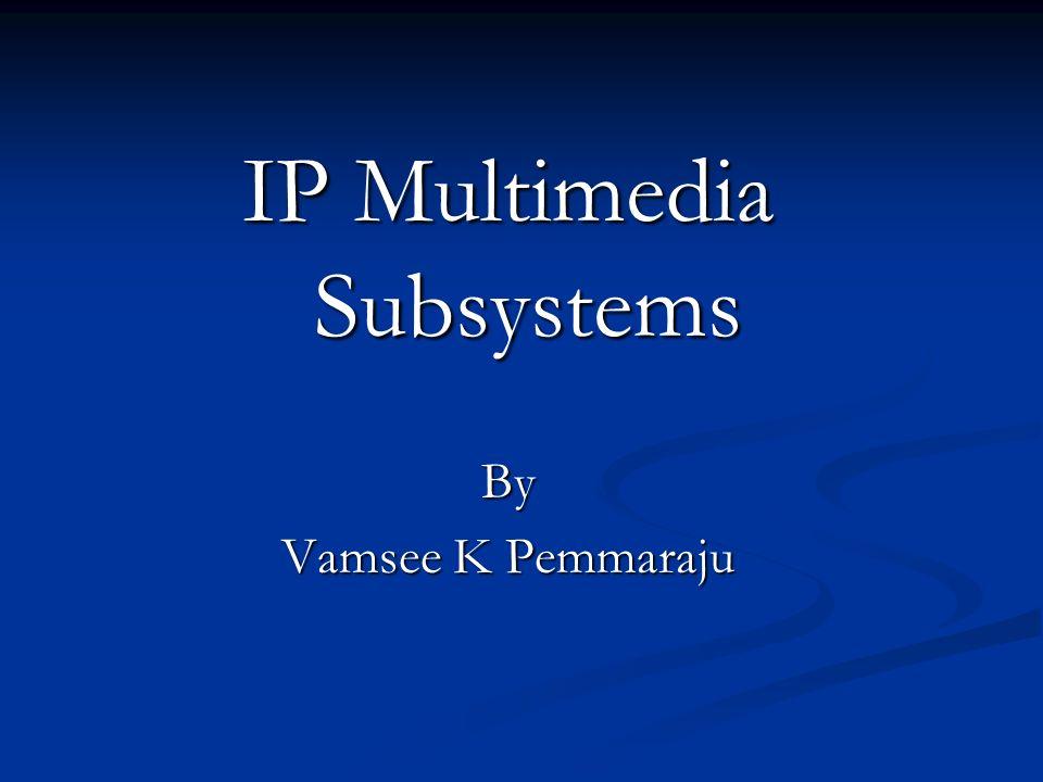 IP Multimedia Subsystems By Vamsee K Pemmaraju