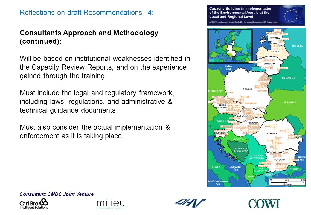 Consultant: CMDC Joint Venture Reflections on draft Recommendations -4: Consultants Approach and Methodology (continued): Will be based on institutional weaknesses identified in the Capacity Review Reports, and on the experience gained through the training.