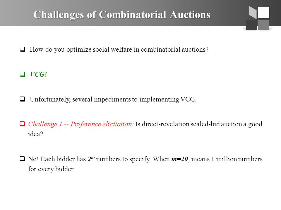 Challenges of Combinatorial Auctions  How do you optimize social welfare in combinatorial auctions.