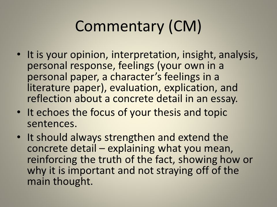 commentary and essay A guide to writing the literary analysis essay  (aka quotes from your reading) and commentary (aka explanation), and (3) a concluding sentence.