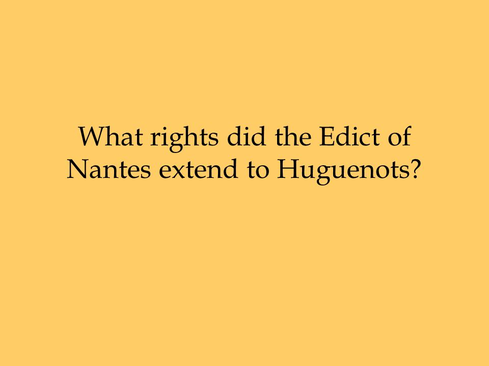 What rights did the Edict of Nantes extend to Huguenots