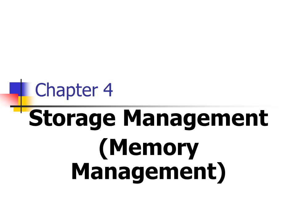 Chapter 4 Storage Management (Memory Management)