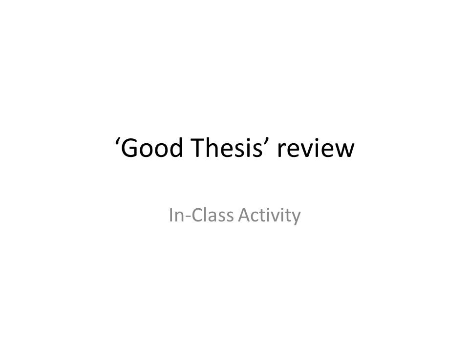good thesis review in class activity good theses a good  1 good thesis review in class activity