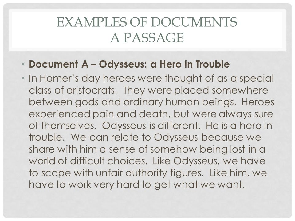 odysseus is not a hero The first rich source of information on odysseus was homer's account of the trojan war in the iliad in which our hero is a protagonist odysseus was involved in several important episodes and his intelligence, wise counsel, and wits proved crucial to the eventual greek success in the war.