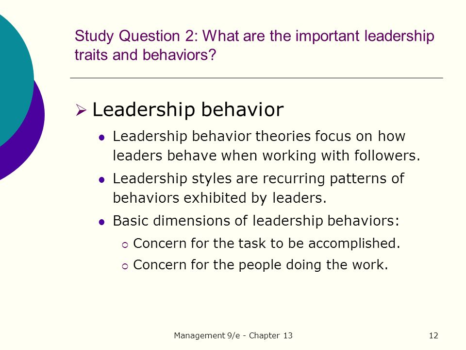 Management 9/e - Chapter 1312 Study Question 2: What are the important leadership traits and behaviors.