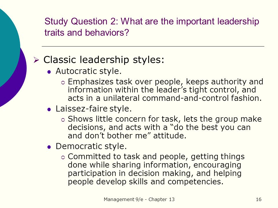 Management 9/e - Chapter 1316 Study Question 2: What are the important leadership traits and behaviors.