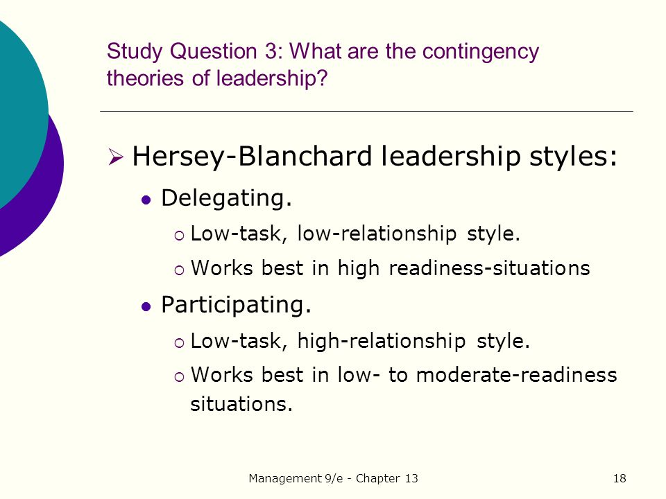 Management 9/e - Chapter 1318 Study Question 3: What are the contingency theories of leadership.