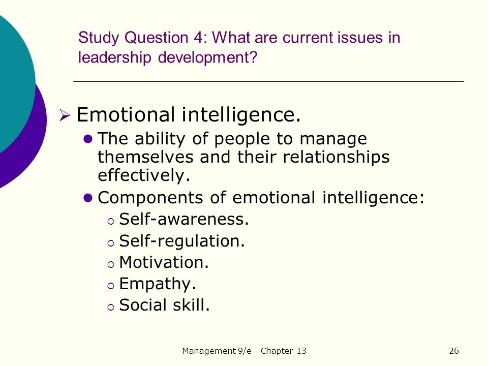 Management 9/e - Chapter 1326 Study Question 4: What are current issues in leadership development.