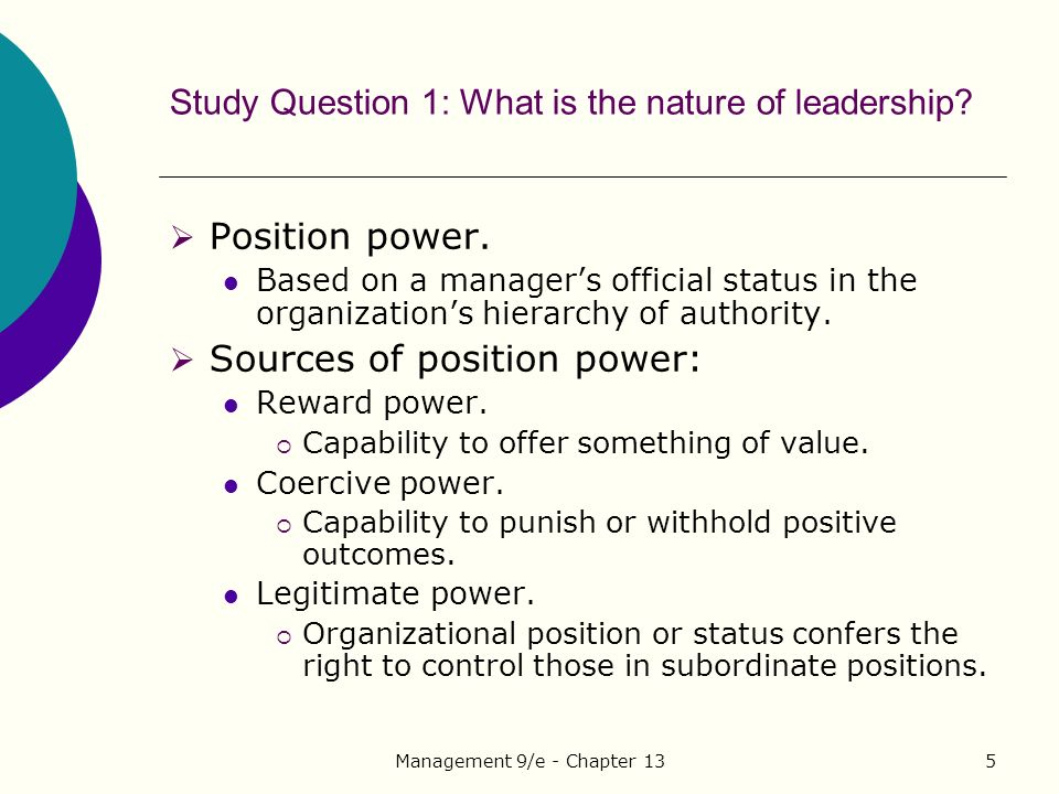 Management 9/e - Chapter 135 Study Question 1: What is the nature of leadership.