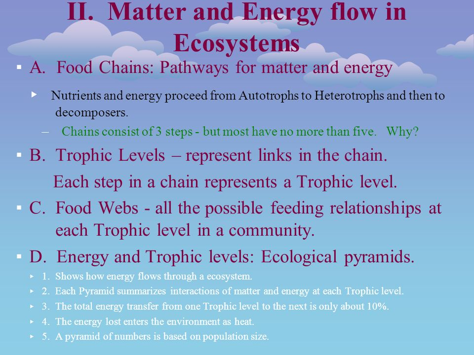 II. Matter and Energy flow in Ecosystems ▪A.