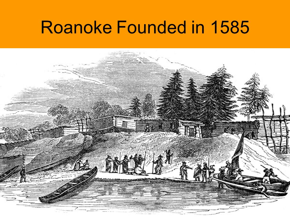 Roanoke Founded in 1585