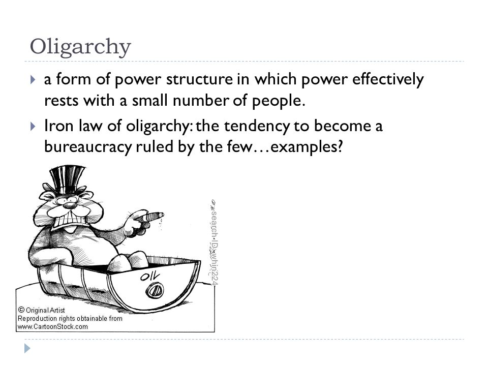 Oligarchy  a form of power structure in which power effectively rests with a small number of people.
