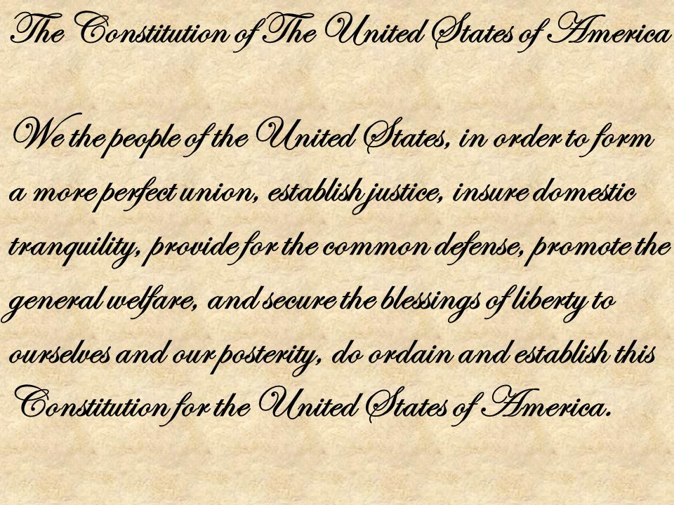 We the people of the United States, in order to form a more ...