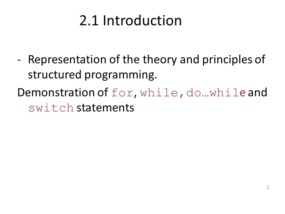2.1 Introduction -Representation of the theory and principles of structured programming.