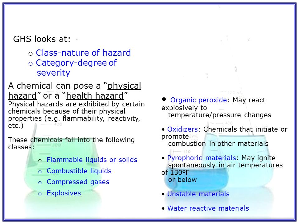 New SDS (formerly MSDS) format:   a.htmlhttp://  a.html Hazard classification of chemical hazards Revised labeling provisions that include requirements for: requirements for: –  Standardized signal words  Pictograms  Hazard statements  Precautionary statements
