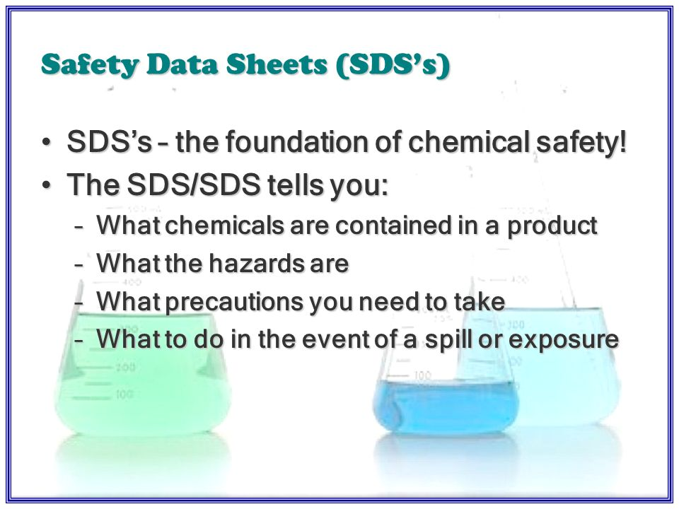 Chemical Inventory Checklist N=ONE per site Computerized One person responsible Provide list to others Science Teachers, Principals, Firemen 1:1 MSDS/SDS Processes for Inventory (CHP) –k–k–k–known –f–f–f–followed –u–u–u–updated –a–a–a–and maintained