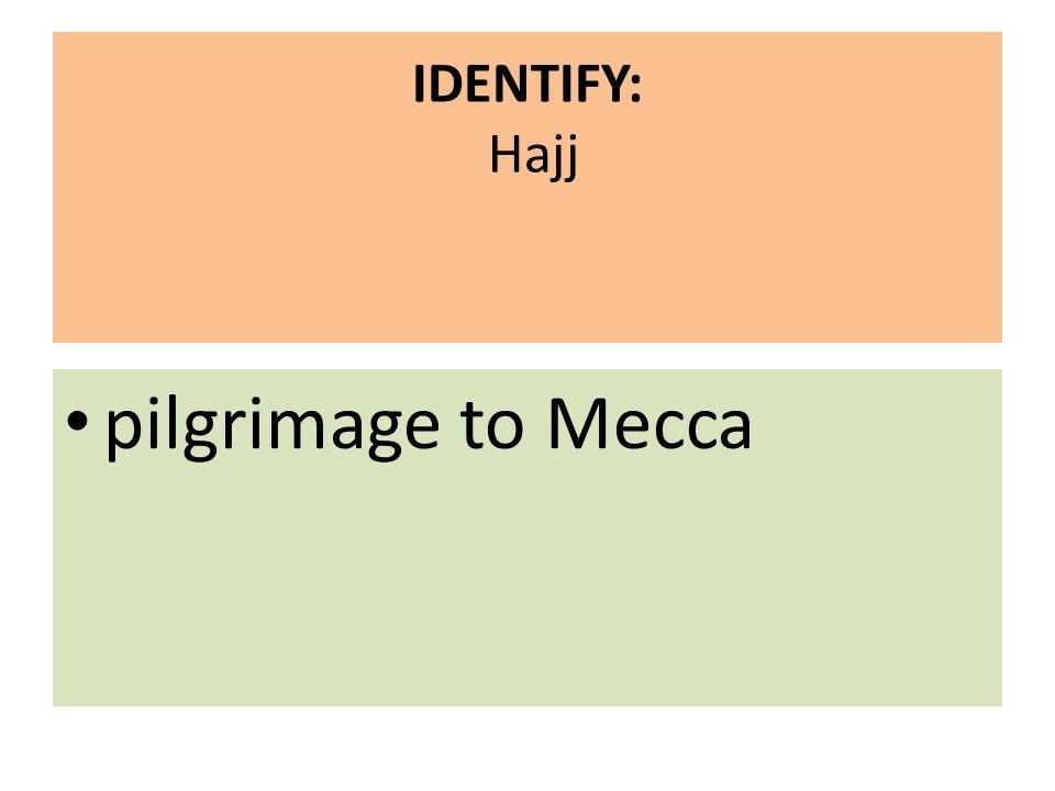 IDENTIFY: Hajj pilgrimage to Mecca