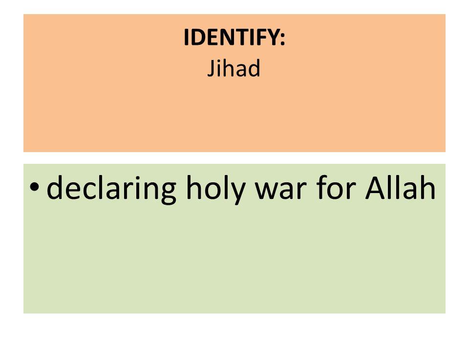 IDENTIFY: Jihad declaring holy war for Allah