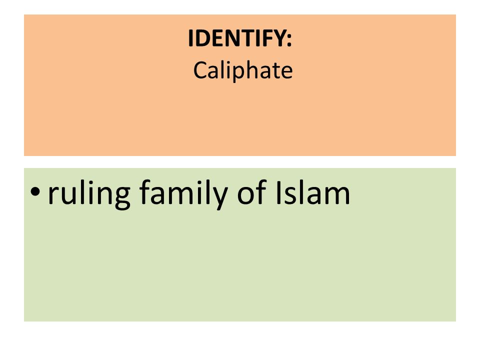IDENTIFY: Caliphate ruling family of Islam