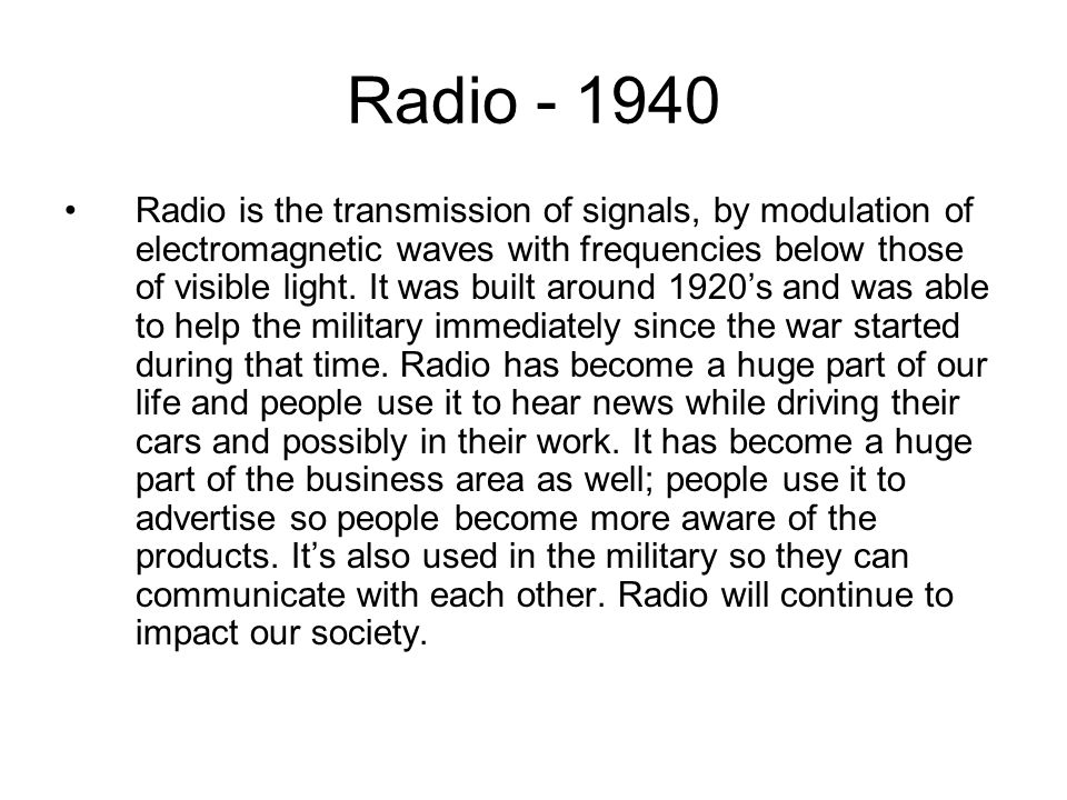 Radio Radio is the transmission of signals, by modulation of electromagnetic waves with frequencies below those of visible light.