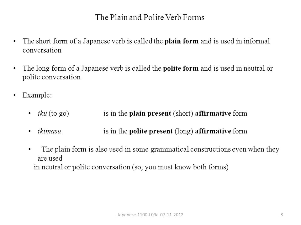 Japanese Verb Forms (location in sentence) The Plain and Polite ...