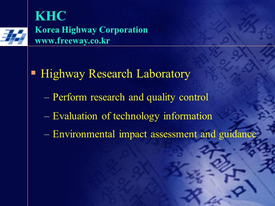  Highway Research Laboratory –Perform research and quality control –Evaluation of technology information –Environmental impact assessment and guidance