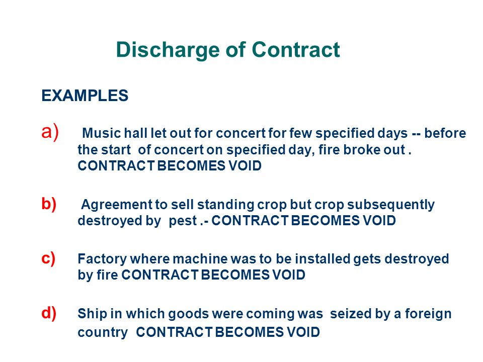 contract discharge Ways to discharge a contract: performance, agreement, express terms, or frustration 181: performance as a means of discharge all.
