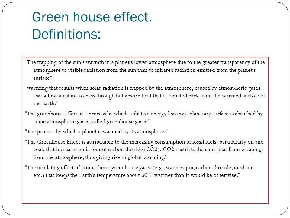 Green house effect.