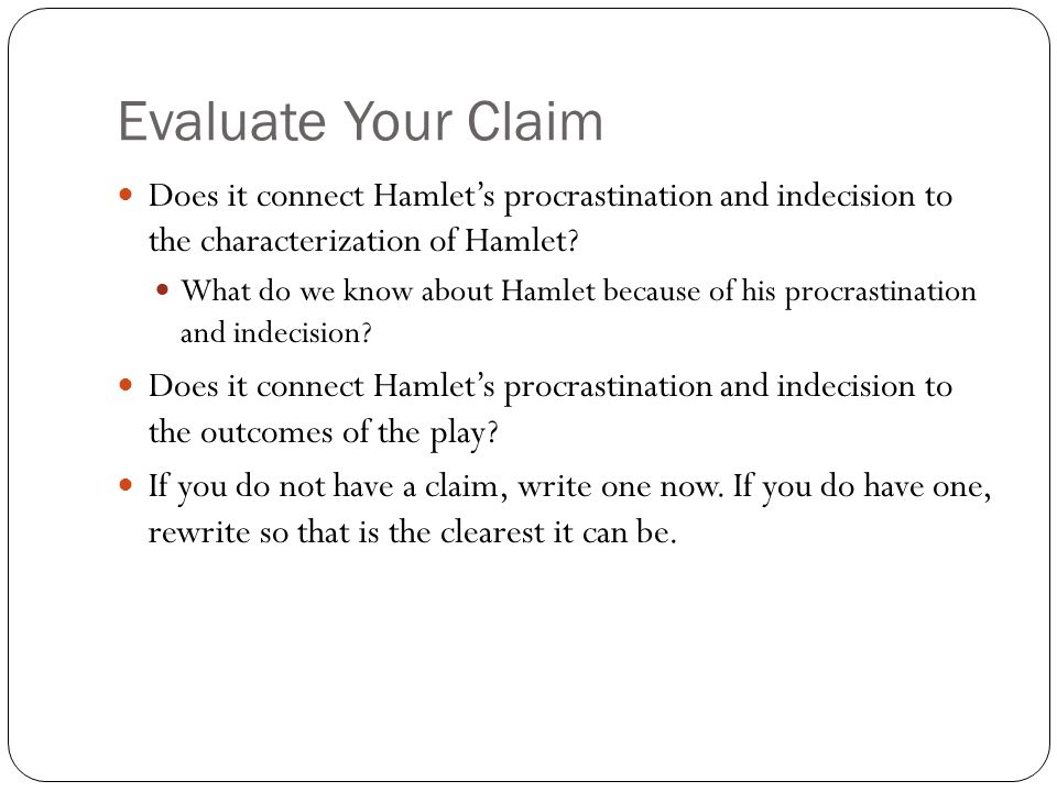 hamlet essays on procrastination Free essay: a question that stumps great minds that are not alike is one that is still a discussion for debate even four hundred years after it arrival why.