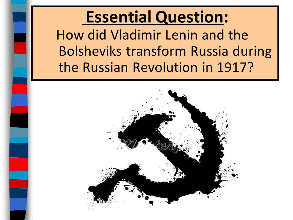 THE RUSSIAN REVOLUTION PART ONE: Vladimir Lenin and the Bolsheviks Transform Russia