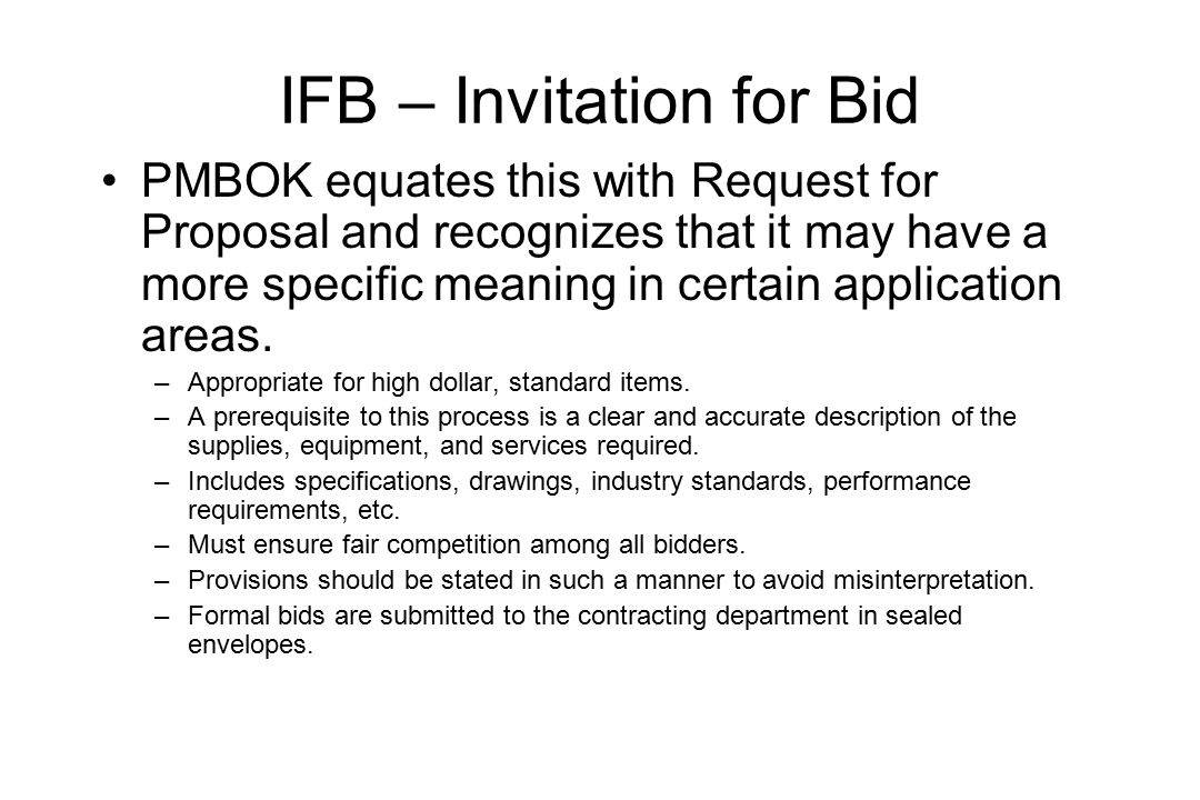 Advanced project management project procurementcontract ifb invitation for bid pmbok equates this with request for proposal and recognizes that it stopboris Image collections