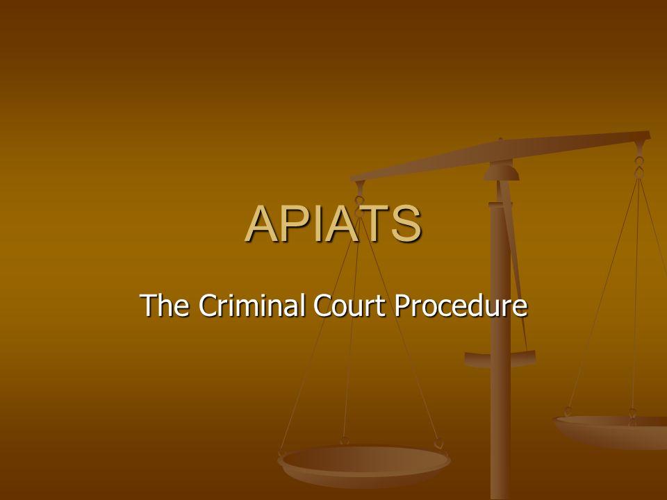 APIATS The Criminal Court Procedure
