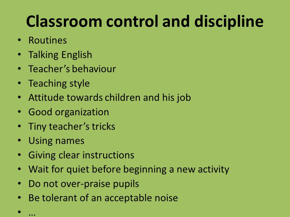 Classroom control and discipline Routines Talking English Teacher's behaviour Teaching style Attitude towards children and his job Good organization T