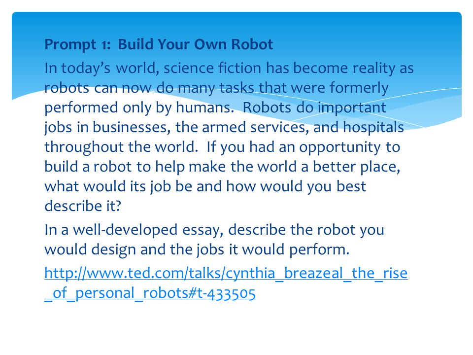 Science In Daily Life Essay Prompt  Build Your Own Robot In Todays World Science Fiction Has Become  Reality Essays For Kids In English also Compare And Contrast Essay Papers Informational Essay Intro To Prompts Prompt  Build Your Own  Essays Papers
