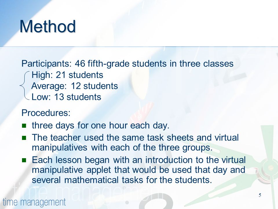 5 Method Participants: 46 fifth-grade students in three classes High: 21 students Average: 12 students Low: 13 students Procedures: three days for one hour each day.