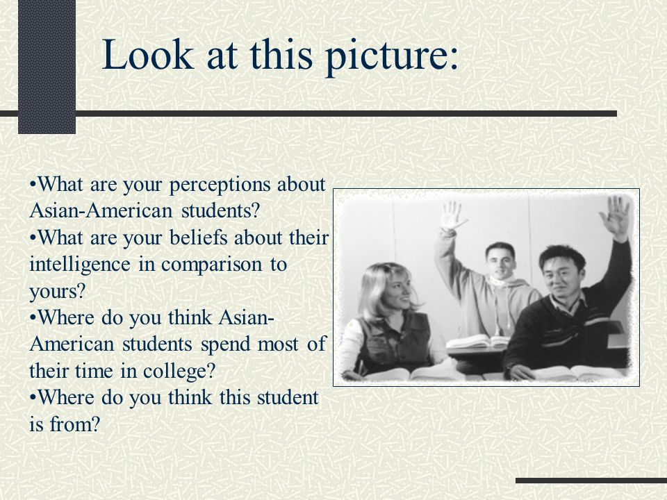 What are your perceptions about Asian-American students.