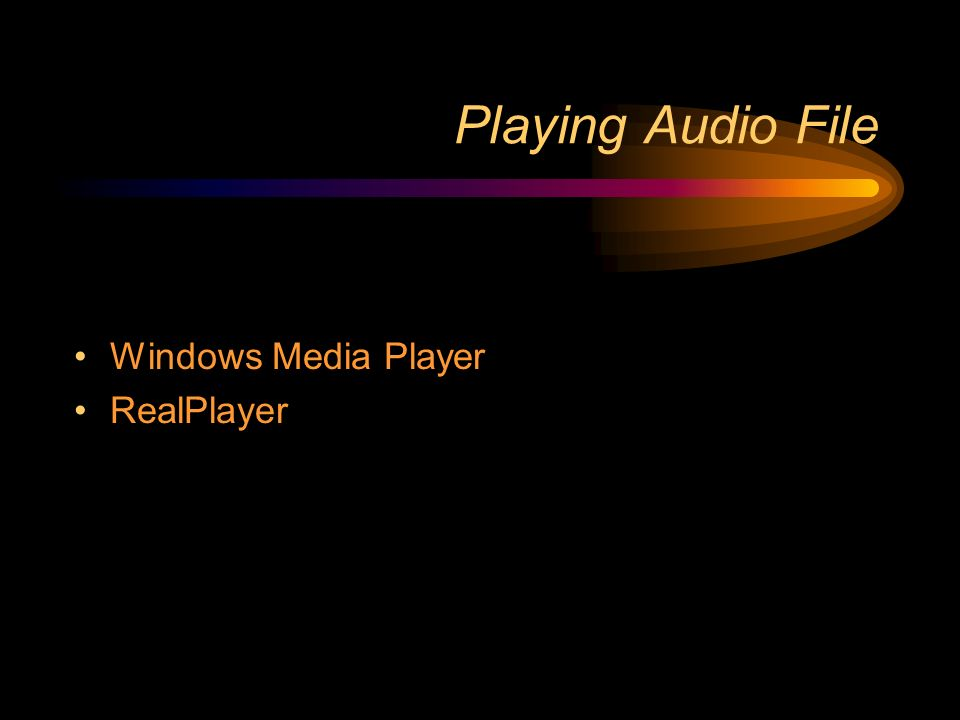 Playing Audio File Windows Media Player RealPlayer