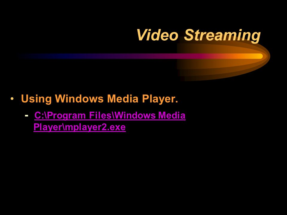 Video Streaming Using Windows Media Player.