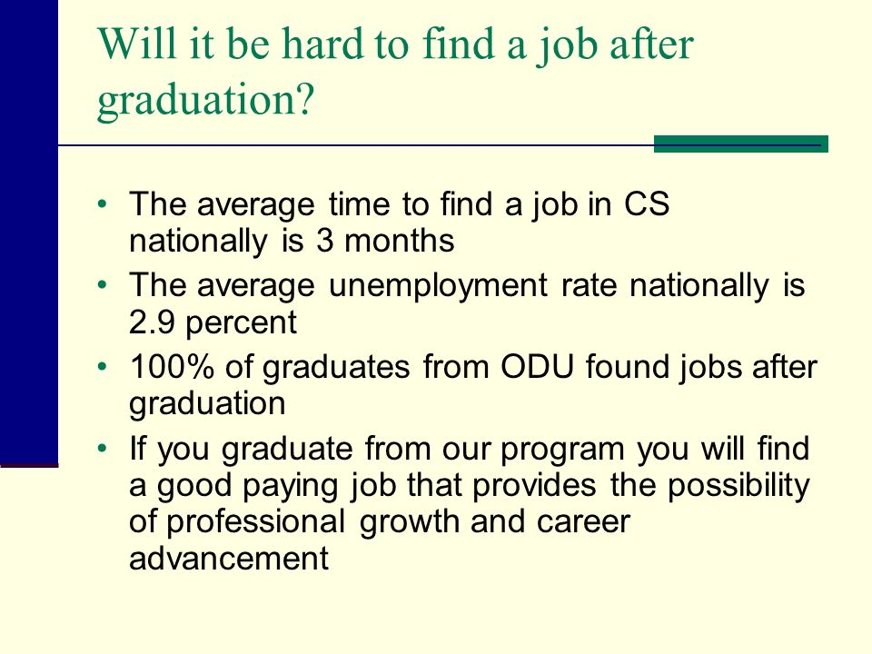 Will it be hard to find a job after graduation.
