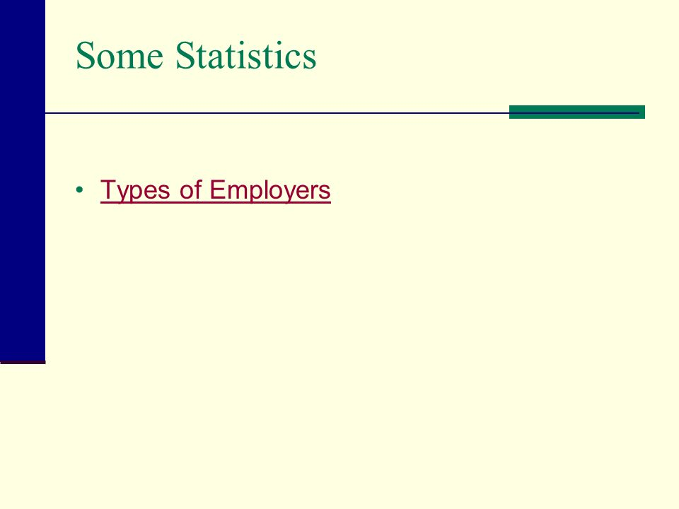 Some Statistics Types of Employers