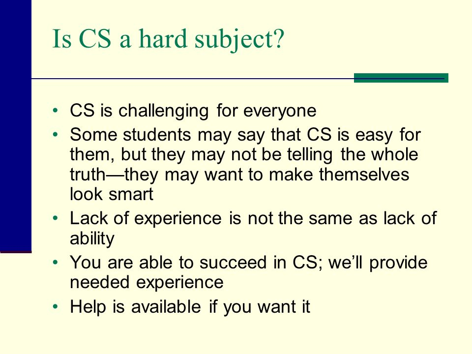 Is CS a hard subject.