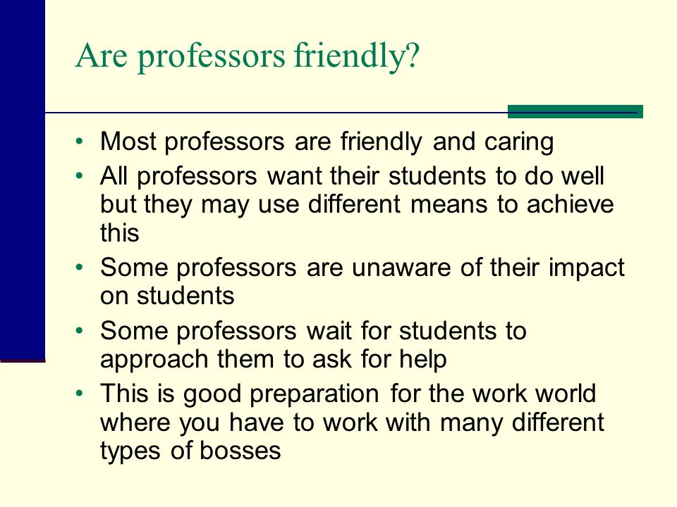 Are professors friendly.