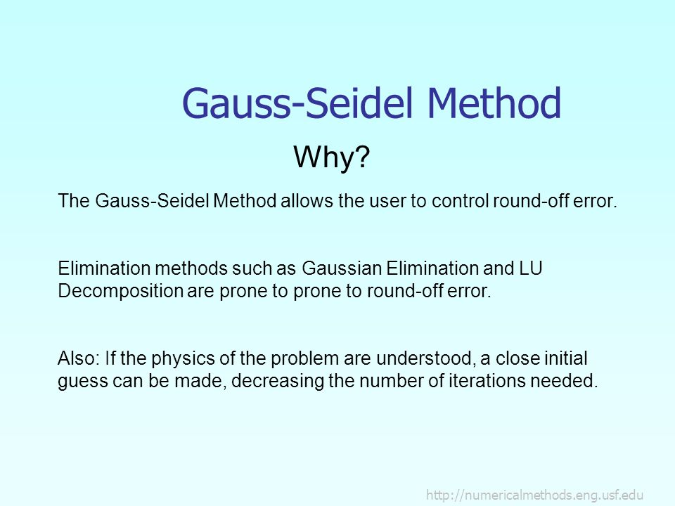 Gauss-Seidel Method Why.